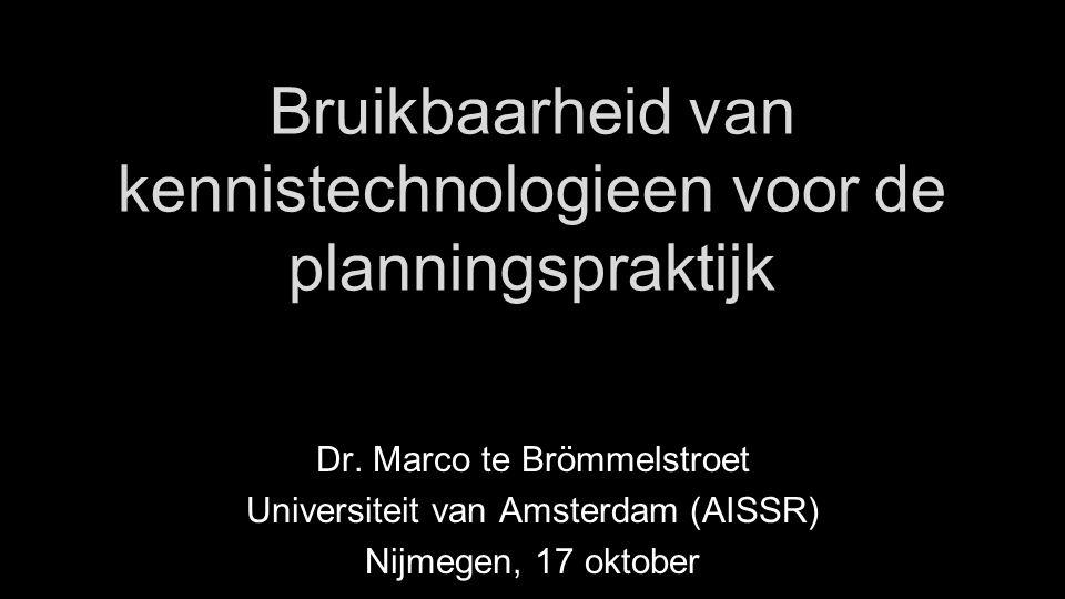 Bruikbaarheid van kennistechnologieen voor de planningspraktijk Dr.