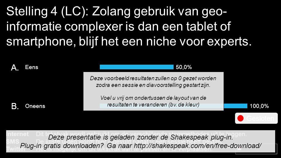 Stelling 4 (LC): Zolang gebruik van geo- informatie complexer is dan een tablet of smartphone, blijf het een niche voor experts.