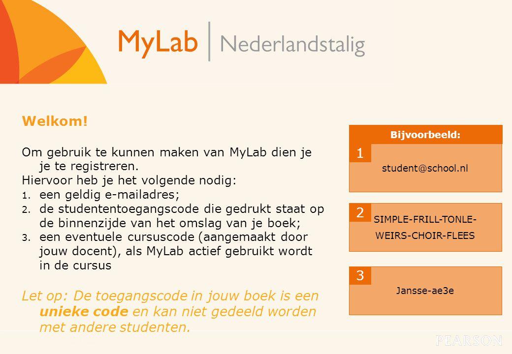 MyLab Nederlandstalig2 Welkom! Om gebruik te kunnen maken van MyLab dien je je te registreren. Hiervoor heb je het volgende nodig: 1. een geldig e-mai