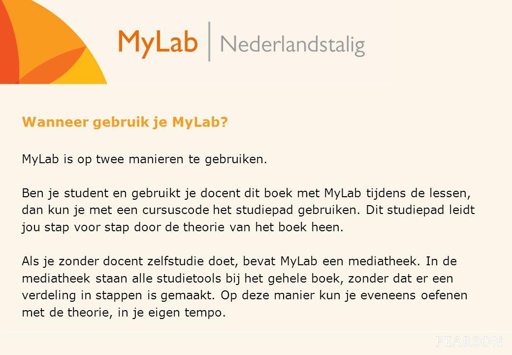 MyLab Nederlandstalig7 Wanneer gebruik je MyLab? MyLab is op twee manieren te gebruiken. Ben je student en gebruikt je docent dit boek met MyLab tijde