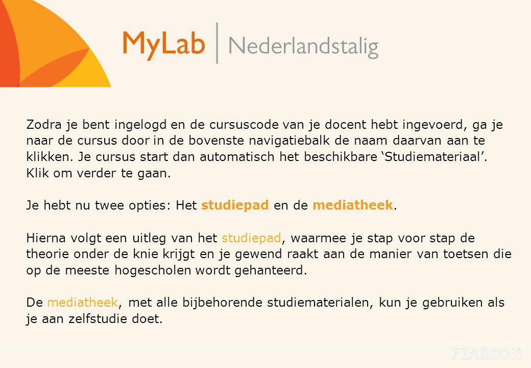 MyLab Nederlandstalig9 Zodra je bent ingelogd en de cursuscode van je docent hebt ingevoerd, ga je naar de cursus door in de bovenste navigatiebalk de