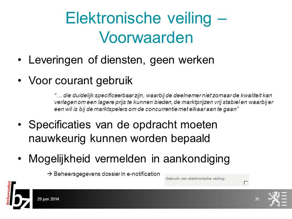 """29 juni 201435 Elektronische veiling – Voorwaarden •Leveringen of diensten, geen werken •Voor courant gebruik """"… die duidelijk specificeerbaar zijn, w"""