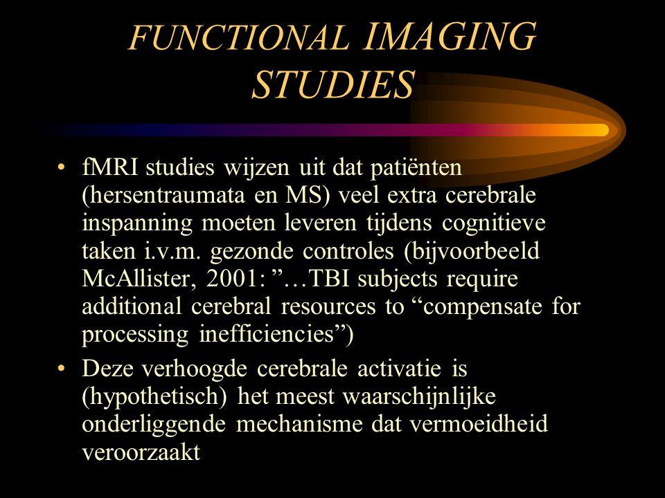 FUNCTIONAL IMAGING STUDIES •fMRI studies wijzen uit dat patiënten (hersentraumata en MS) veel extra cerebrale inspanning moeten leveren tijdens cognit