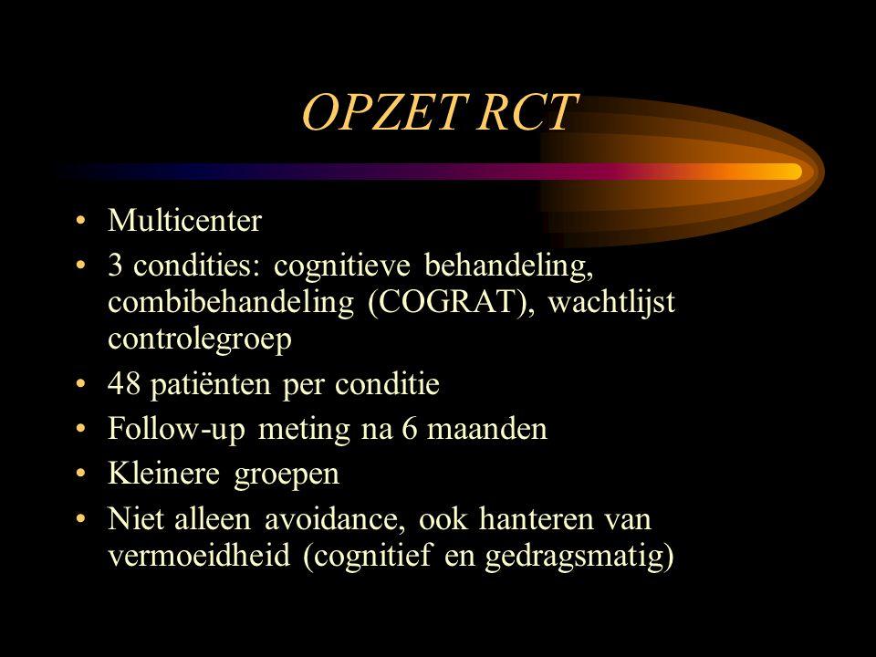 OPZET RCT •Multicenter •3 condities: cognitieve behandeling, combibehandeling (COGRAT), wachtlijst controlegroep •48 patiënten per conditie •Follow-up