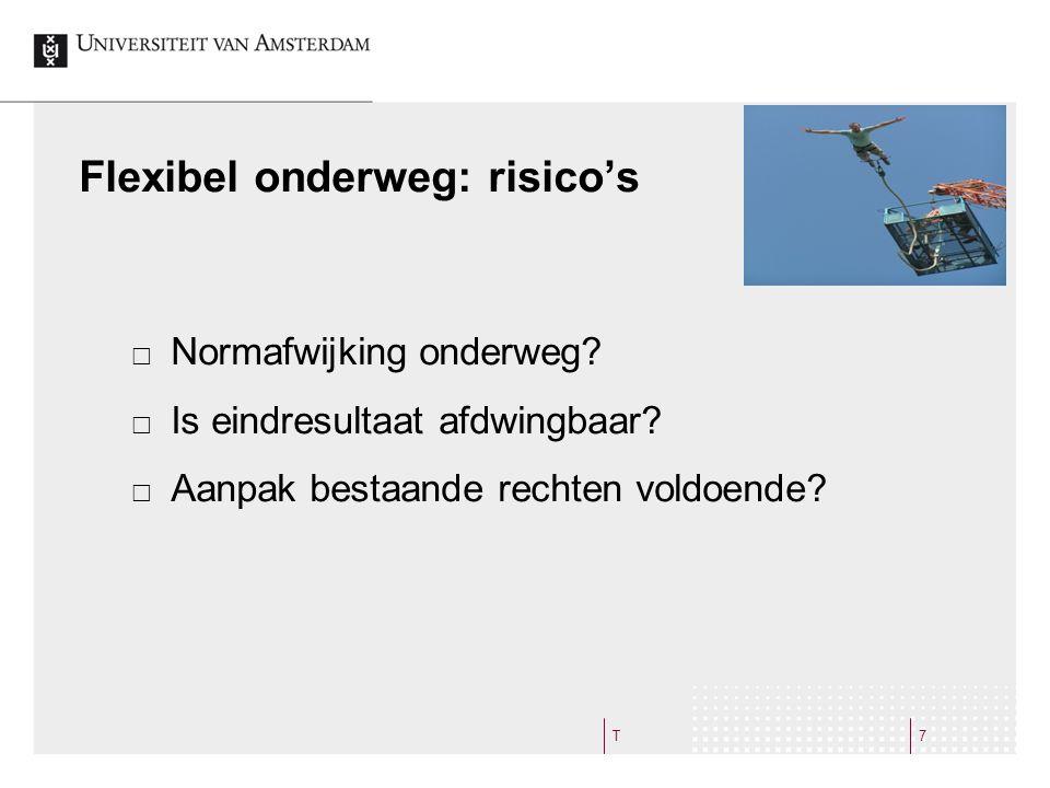 Flexibel onderweg: risico's  Normafwijking onderweg.