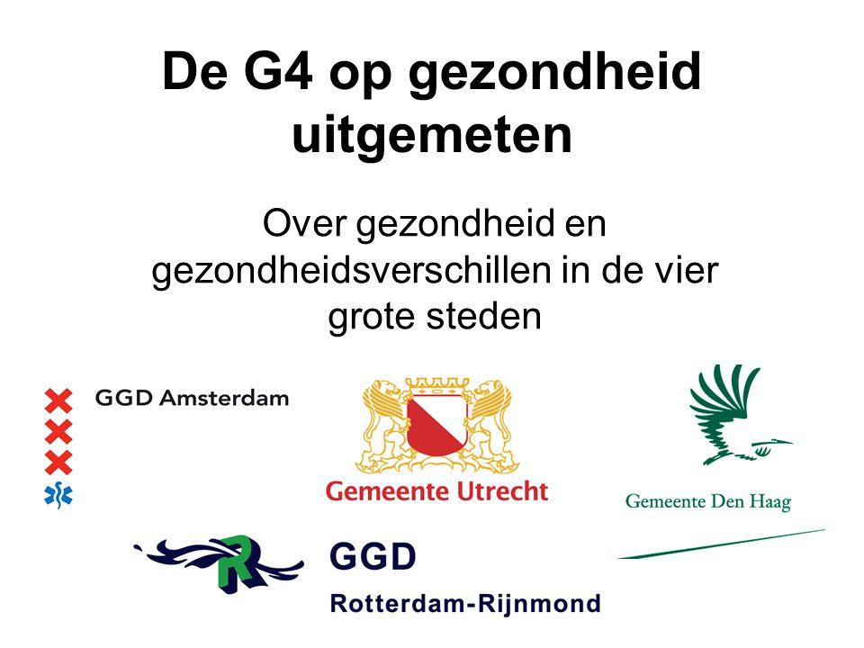 De G4 op gezondheid uitgemeten Over gezondheid en gezondheidsverschillen in de vier grote steden