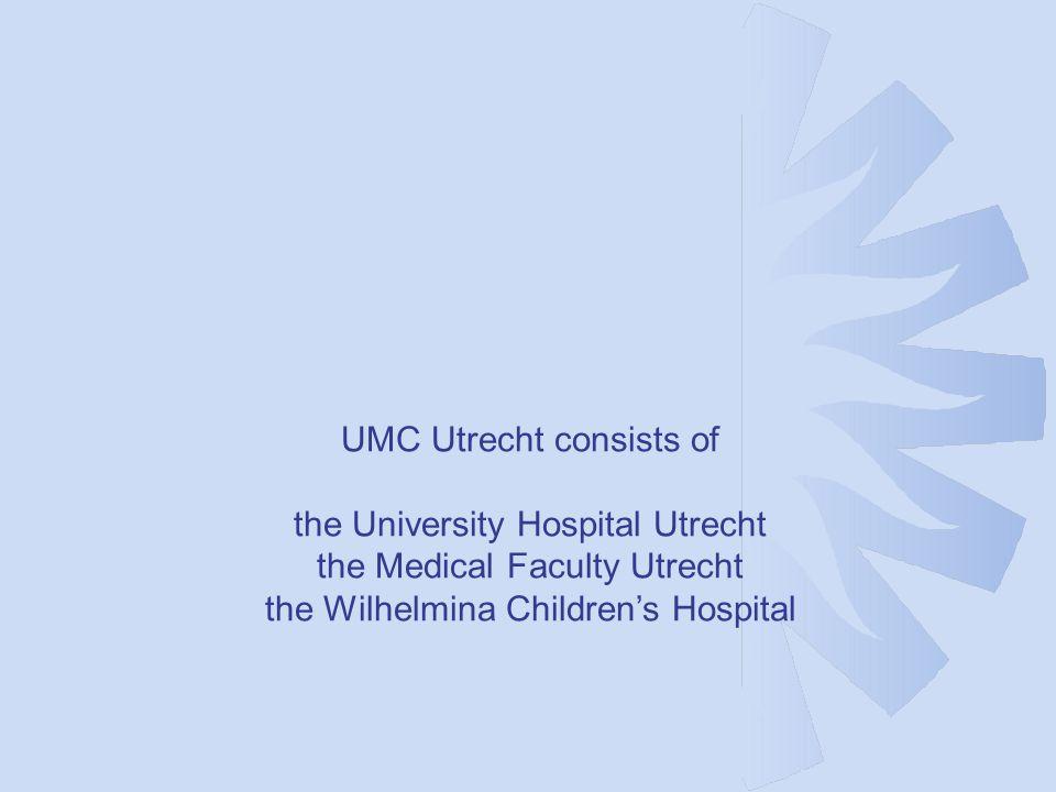 UMC Utrecht consists of the University Hospital Utrecht the Medical Faculty Utrecht the Wilhelmina Children's Hospital
