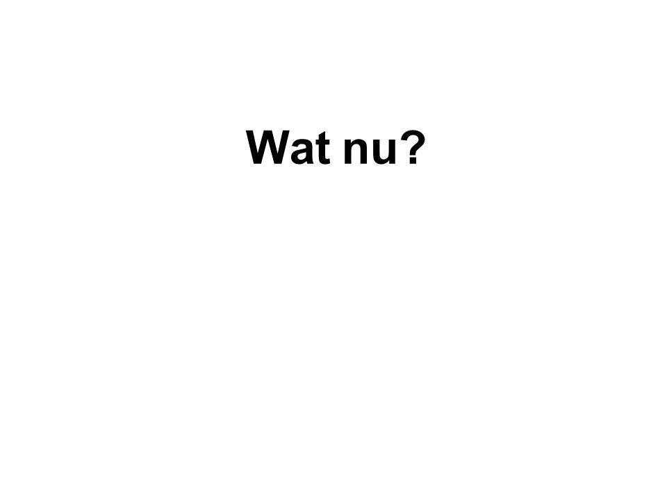 Wat nu?