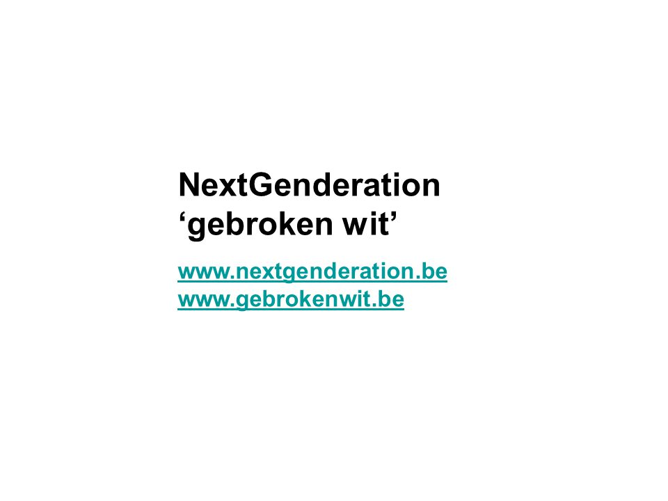 NextGenderation 'gebroken wit' www.nextgenderation.be www.gebrokenwit.be