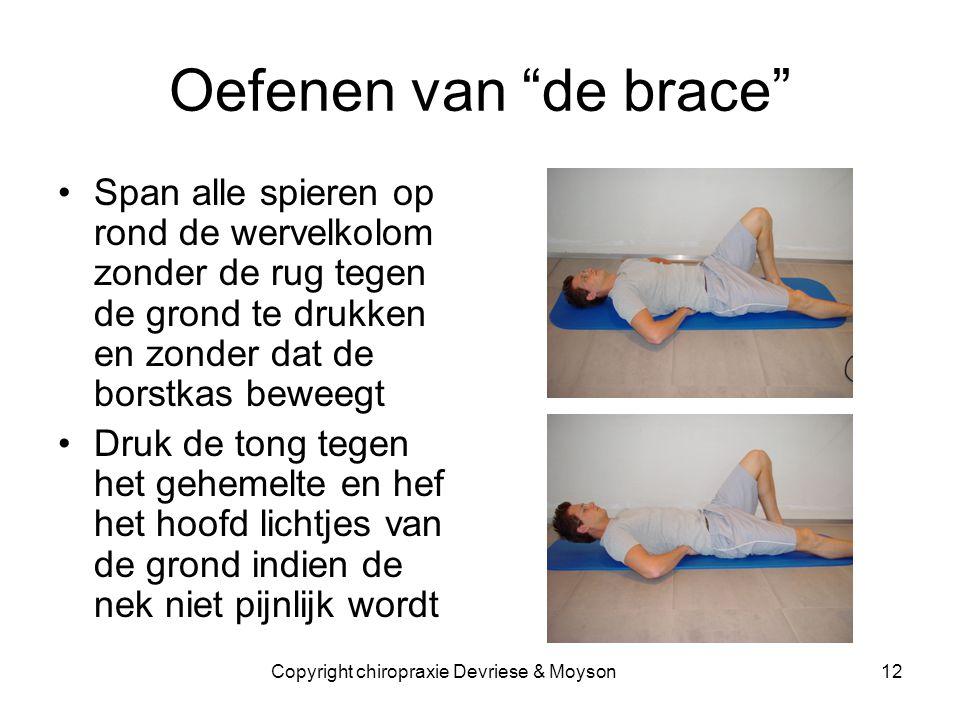 """Oefenen van """"de brace"""" •Span alle spieren op rond de wervelkolom zonder de rug tegen de grond te drukken en zonder dat de borstkas beweegt •Druk de to"""