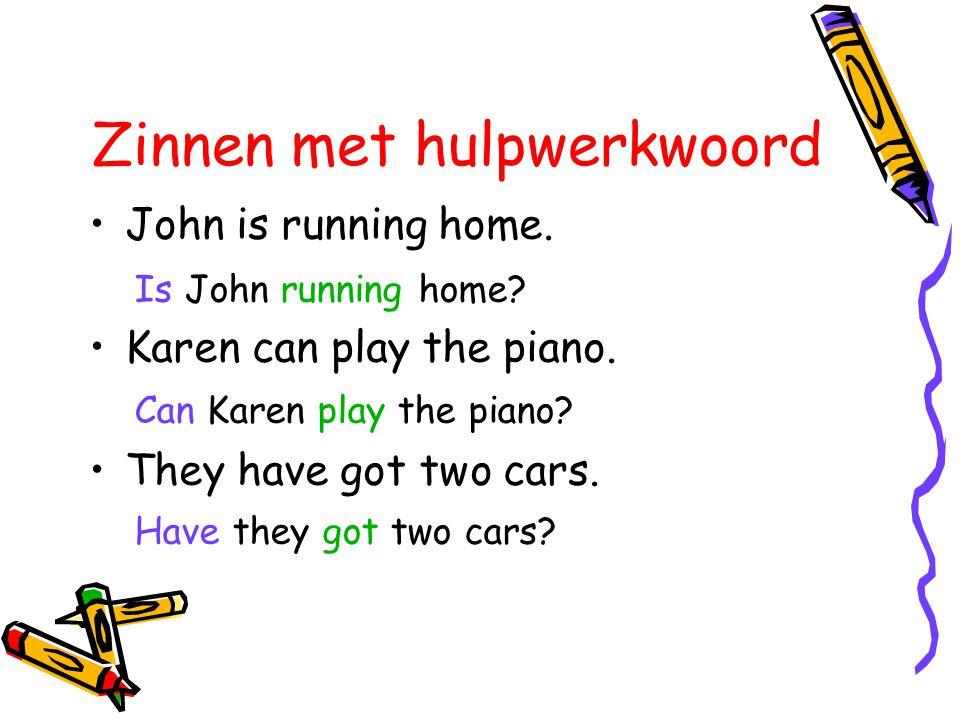 Zinnen zonder hulpwerkwoord •You work very hard.•Jane goes to school by bike.