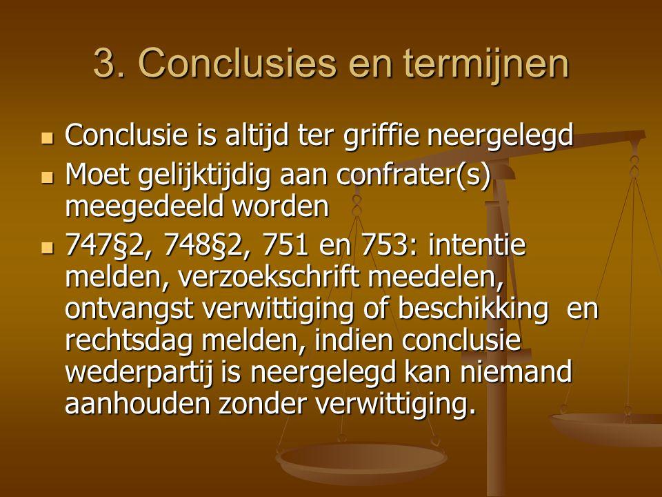 2.Dossiers en pleidooien  Dossiers en stukken meegedeeld voor de inleiding zijn vertrouwelijk, zoals briefwisseling.