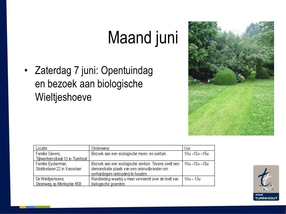 Maand juni •Zaterdag 7 juni: Opentuindag en bezoek aan biologische Wieltjeshoeve