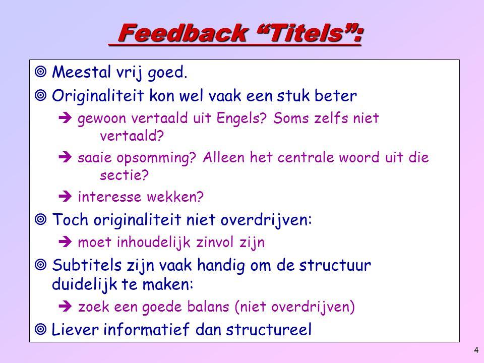 """4 Feedback """"Titels"""": Feedback """"Titels"""":  Meestal vrij goed.  Originaliteit kon wel vaak een stuk beter  gewoon vertaald uit Engels? Soms zelfs niet"""