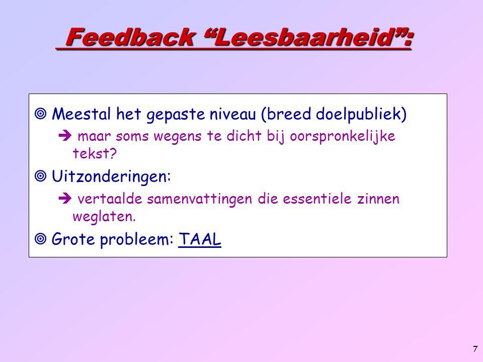 8 Feedback TAAL: Feedback TAAL:  Heel veel ingewikkelde, lange zinnen.