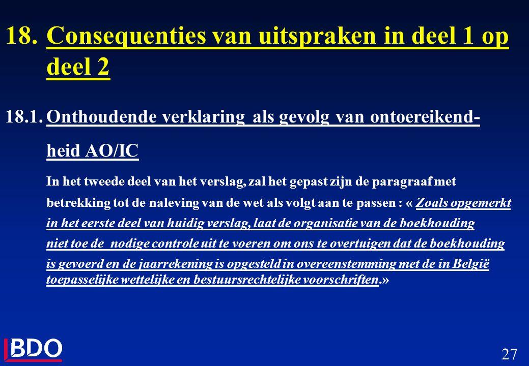 27 18.Consequenties van uitspraken in deel 1 op deel 2 18.1.Onthoudende verklaring als gevolg van ontoereikend- heid AO/IC In het tweede deel van het