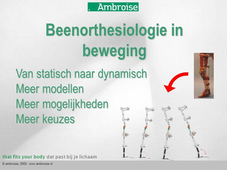 that fits your bodydat past bij je lichaam © ambroise, 2005, www.ambroise.nl Video materiaal van case1: Lopen direct na initieel fitten van de orthese Nog geen groot verschil in looppatroon Video materiaal op te vragen bij Ambroise