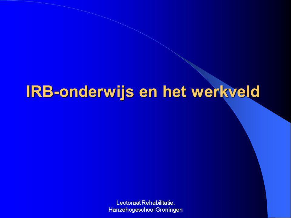 Lectoraat Rehabilitatie, Hanzehogeschool Groningen IRB-onderwijs en het werkveld