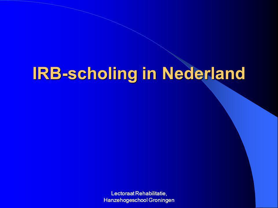 Lectoraat Rehabilitatie, Hanzehogeschool Groningen IRB-scholing in Nederland