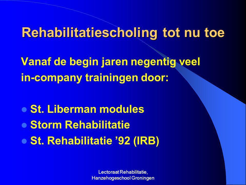 Lectoraat Rehabilitatie, Hanzehogeschool Groningen Meer dan alleen vaardigheden (en attitude) VAK-mensen:  Vaardigheden  Attitude  Kennis