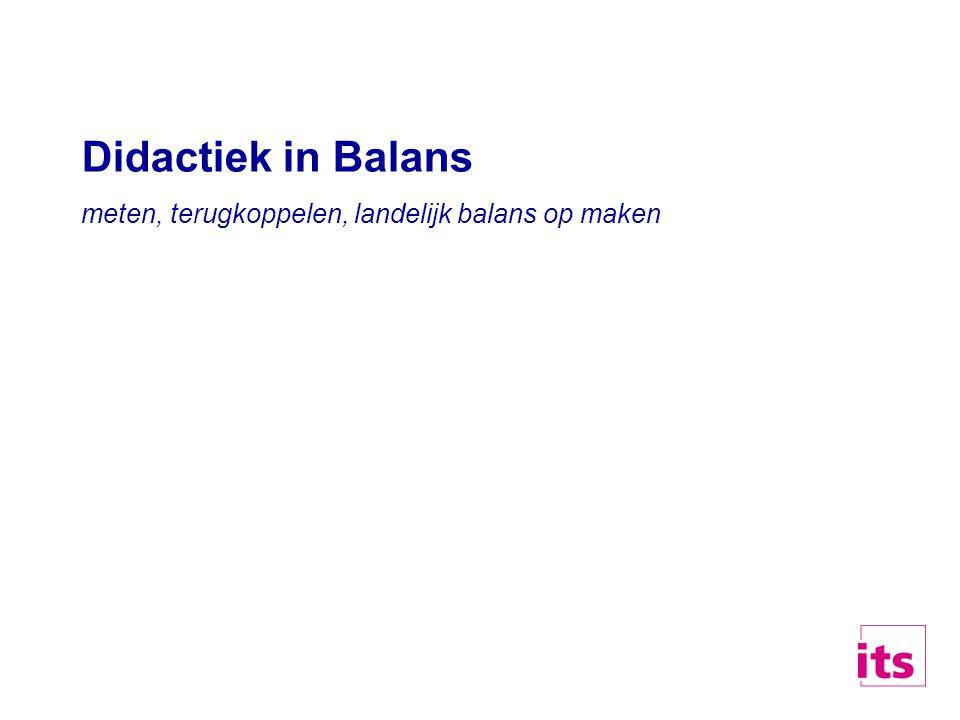 Didactiek in Balans meten, terugkoppelen, landelijk balans op maken