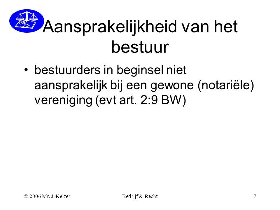 © 2006 Mr.J. KeizerBedrijf & Recht8 Vertegenwoordigingsbevoegd heid bestuur (art.