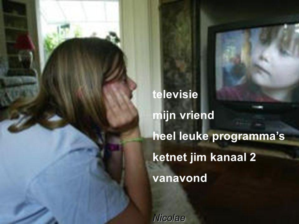 televisie mijn vriend heel leuke programma's ketnet jim kanaal 2 vanavondNicolae