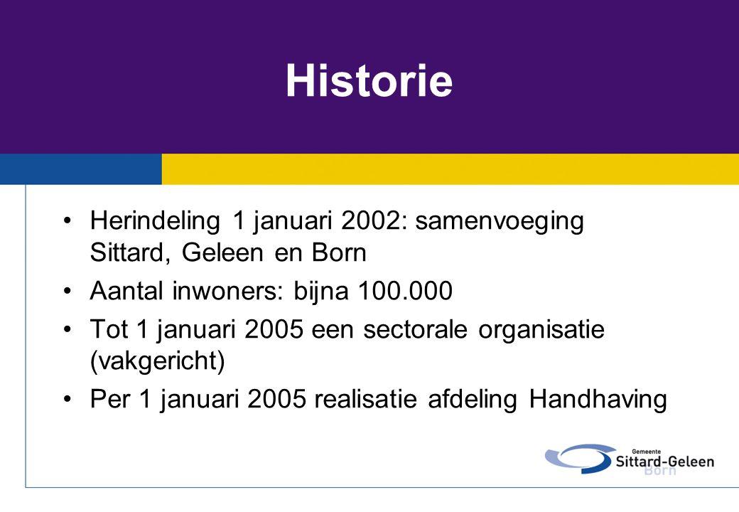 Historie •Herindeling 1 januari 2002: samenvoeging Sittard, Geleen en Born •Aantal inwoners: bijna 100.000 •Tot 1 januari 2005 een sectorale organisat