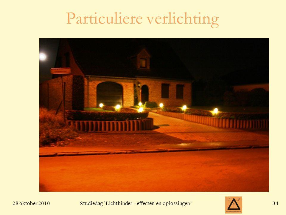 28 oktober 201034 Studiedag 'Lichthinder – effecten en oplossingen' Particuliere verlichting
