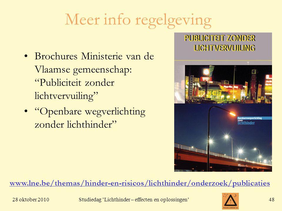 """28 oktober 201048 Studiedag 'Lichthinder – effecten en oplossingen' Meer info regelgeving •Brochures Ministerie van de Vlaamse gemeenschap: """"Publicite"""