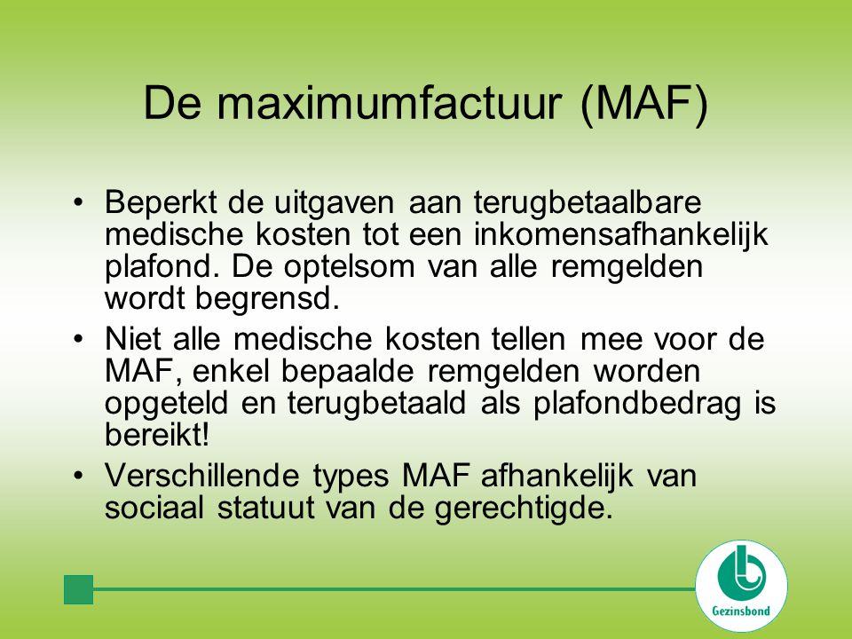 De maximumfactuur (MAF) •Beperkt de uitgaven aan terugbetaalbare medische kosten tot een inkomensafhankelijk plafond.