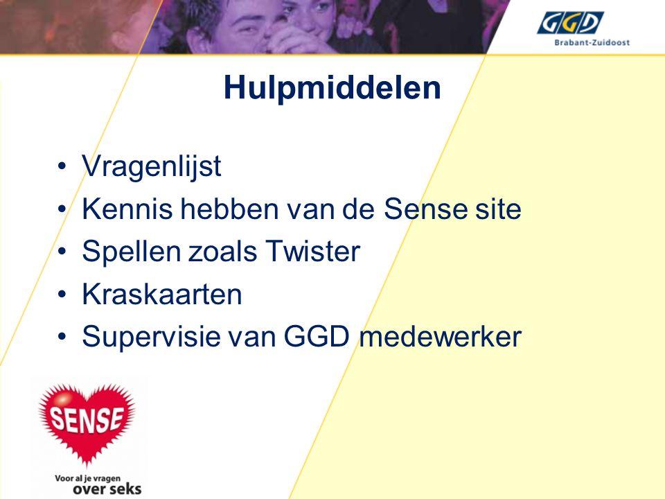 Hulpmiddelen •Vragenlijst •Kennis hebben van de Sense site •Spellen zoals Twister •Kraskaarten •Supervisie van GGD medewerker