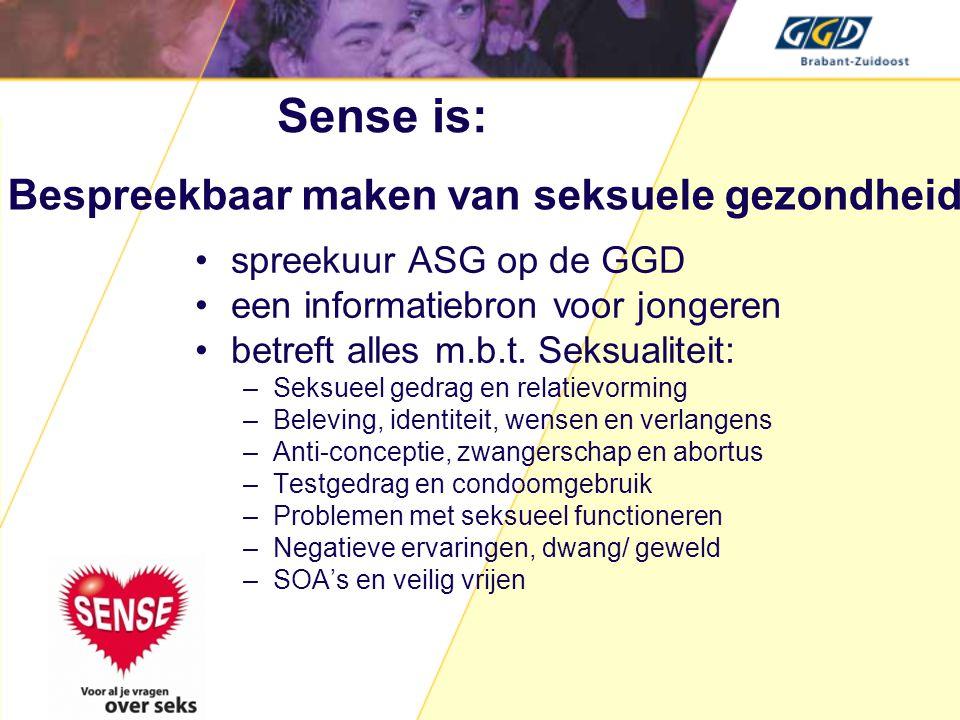 Sense is: •spreekuur ASG op de GGD •een informatiebron voor jongeren •betreft alles m.b.t. Seksualiteit: –Seksueel gedrag en relatievorming –Beleving,
