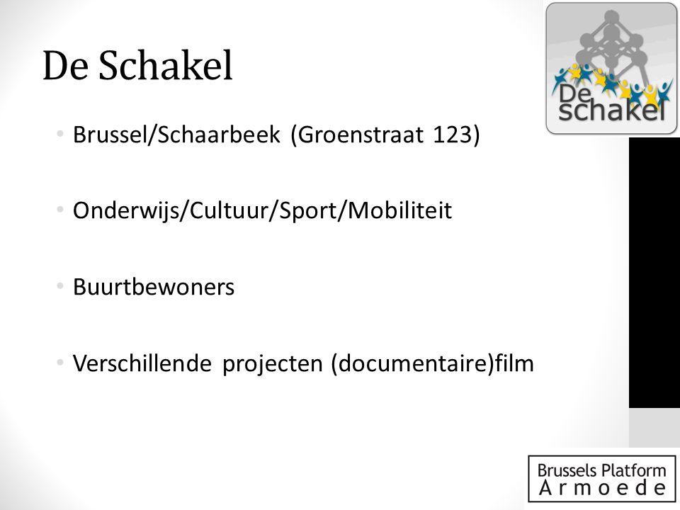 De Schakel • Brussel/Schaarbeek (Groenstraat 123) • Onderwijs/Cultuur/Sport/Mobiliteit • Buurtbewoners • Verschillende projecten (documentaire)film