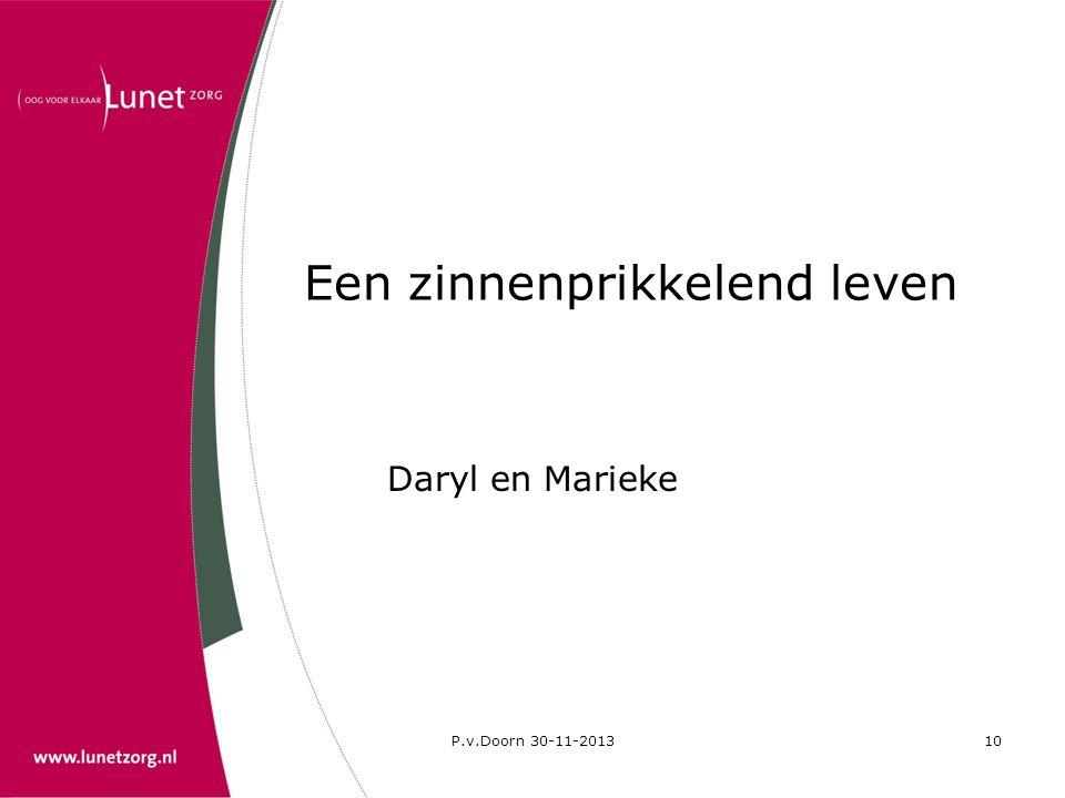 P.v.Doorn 30-11-201310 Een zinnenprikkelend leven Daryl en Marieke