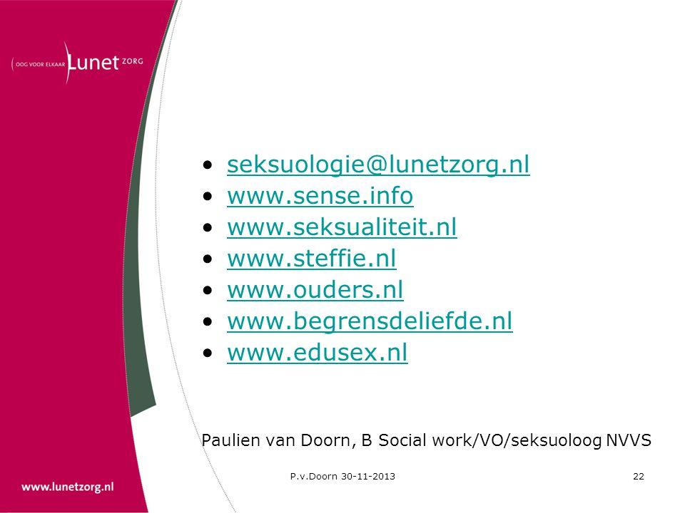P.v.Doorn 30-11-201322 •seksuologie@lunetzorg.nlseksuologie@lunetzorg.nl •www.sense.infowww.sense.info •www.seksualiteit.nlwww.seksualiteit.nl •www.st