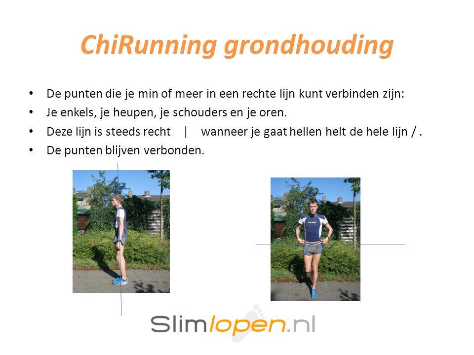 ChiRunning grondhouding • De punten die je min of meer in een rechte lijn kunt verbinden zijn: • Je enkels, je heupen, je schouders en je oren.