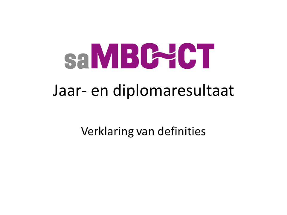 Jaar- en diplomaresultaat Verklaring van definities