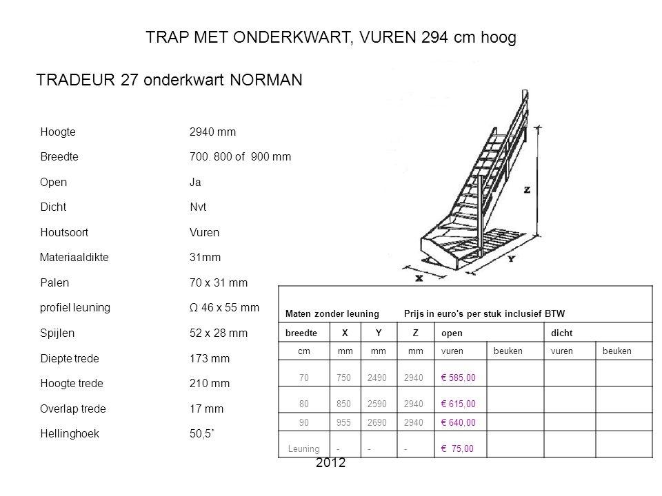2012 TRAP MET ONDERKWART, VUREN 294 cm hoog Hoogte2940 mm Breedte700.