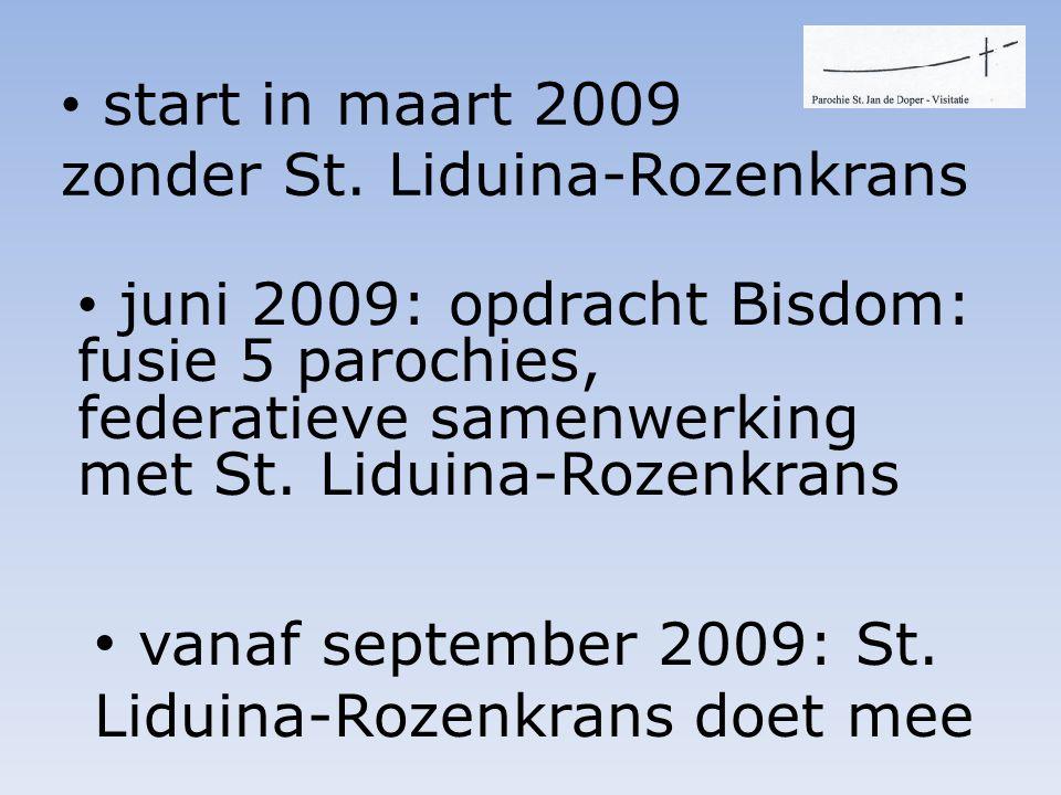 • start in maart 2009 zonder St.