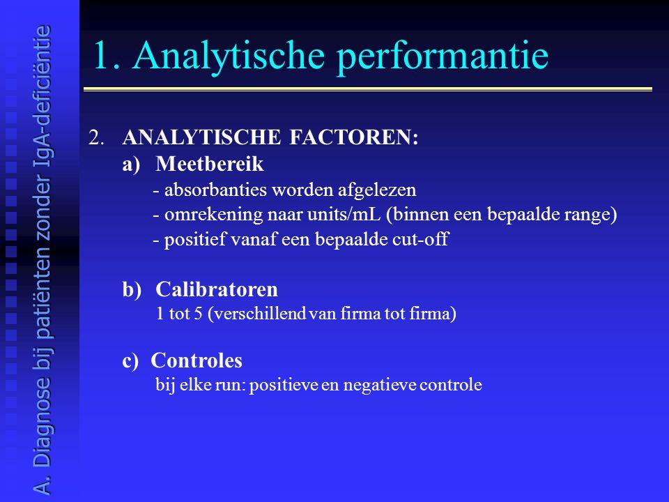 1. Analytische performantie 2. ANALYTISCHE FACTOREN: a)Meetbereik - absorbanties worden afgelezen - omrekening naar units/mL (binnen een bepaalde rang