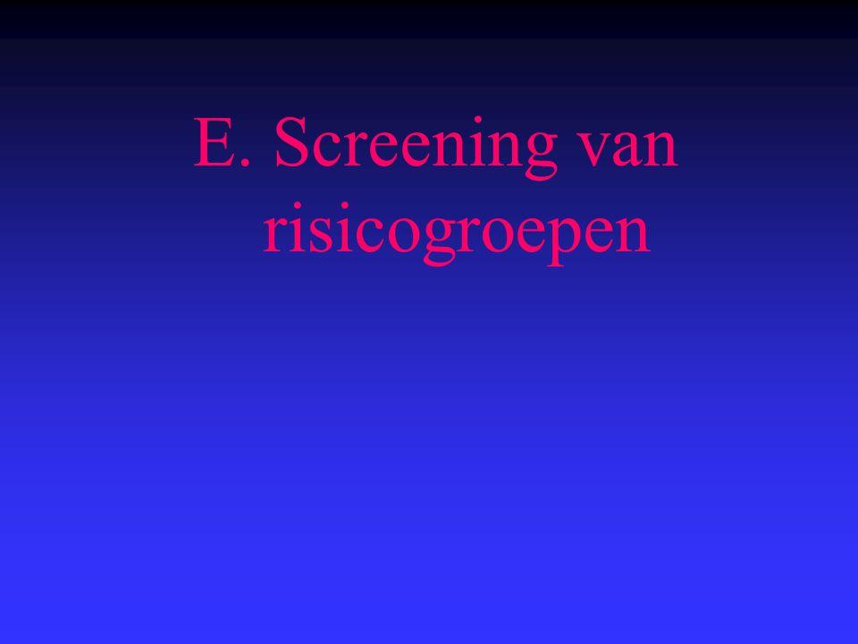 E. Screening van risicogroepen