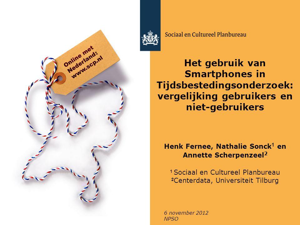 Het gebruik van Smartphones in Tijdsbestedingsonderzoek: vergelijking gebruikers en niet-gebruikers Henk Fernee, Nathalie Sonck 1 en Annette Scherpenz