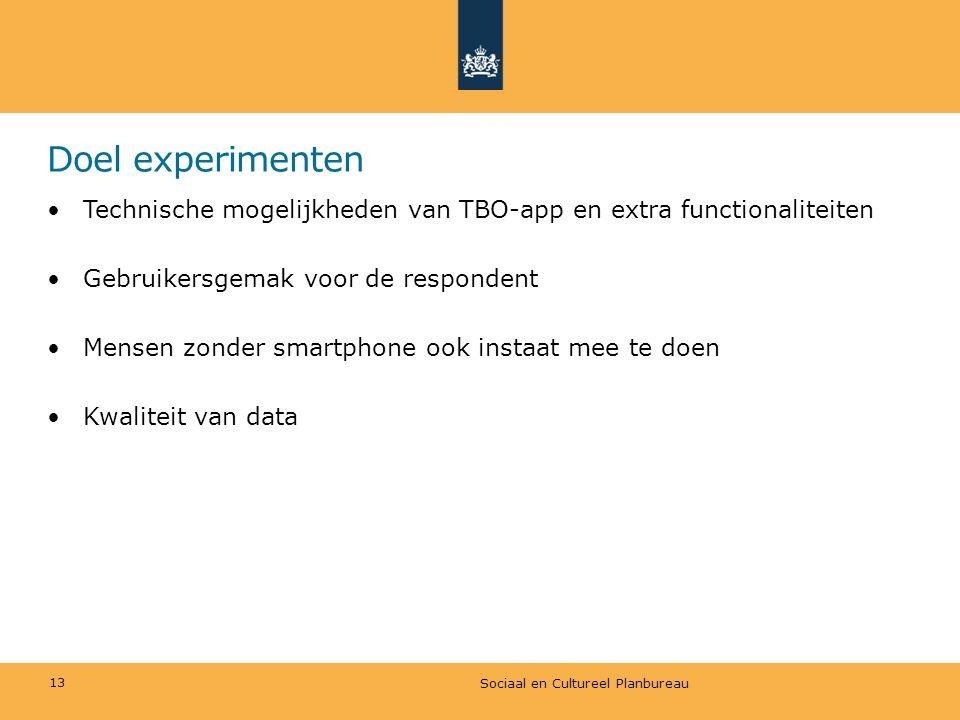 Doel experimenten •Technische mogelijkheden van TBO-app en extra functionaliteiten •Gebruikersgemak voor de respondent •Mensen zonder smartphone ook i