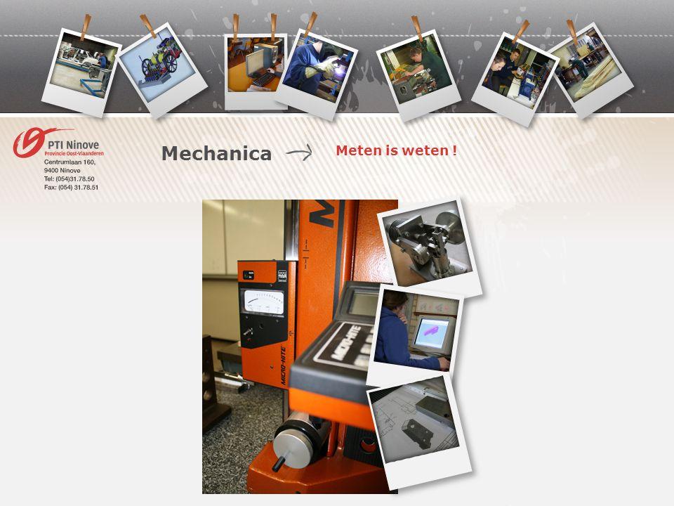 Meten is weten ! Mechanica