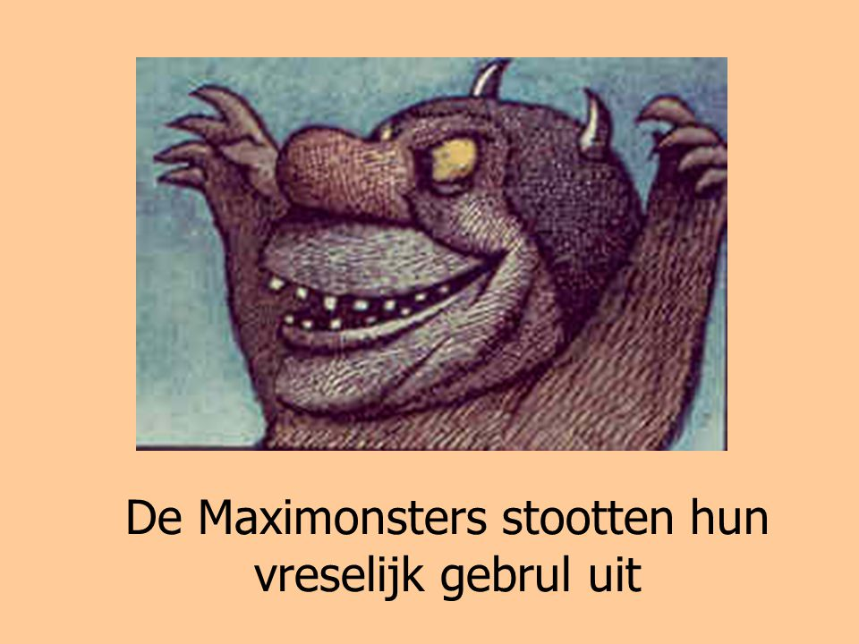 De Maximonsters stootten hun vreselijk gebrul uit