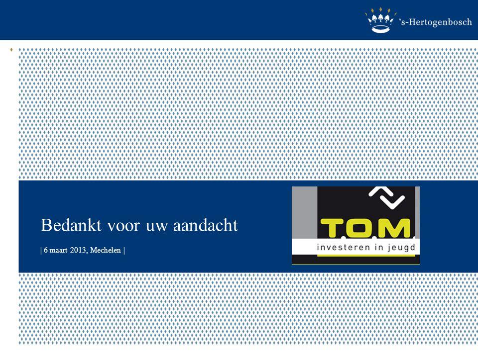 Bedankt voor uw aandacht | 6 maart 2013, Mechelen |
