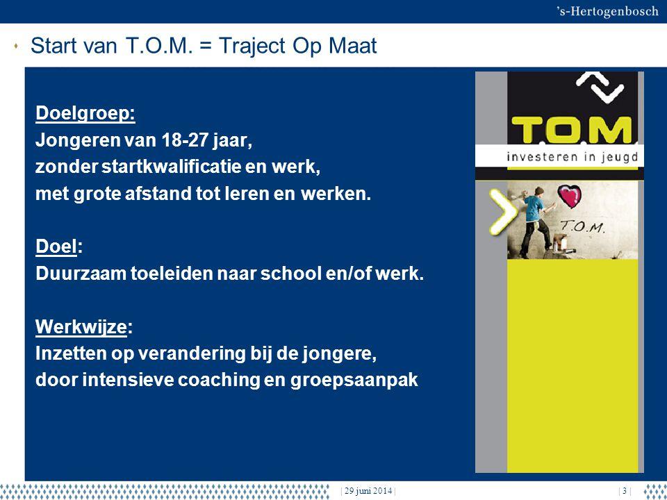| 29 juni 2014 || 3 | Start van T.O.M.