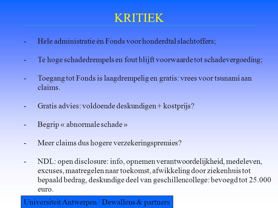 KRITIEK -Hele administratie én Fonds voor honderdtal slachtoffers; -Te hoge schadedrempels en fout blijft voorwaarde tot schadevergoeding; -Toegang to