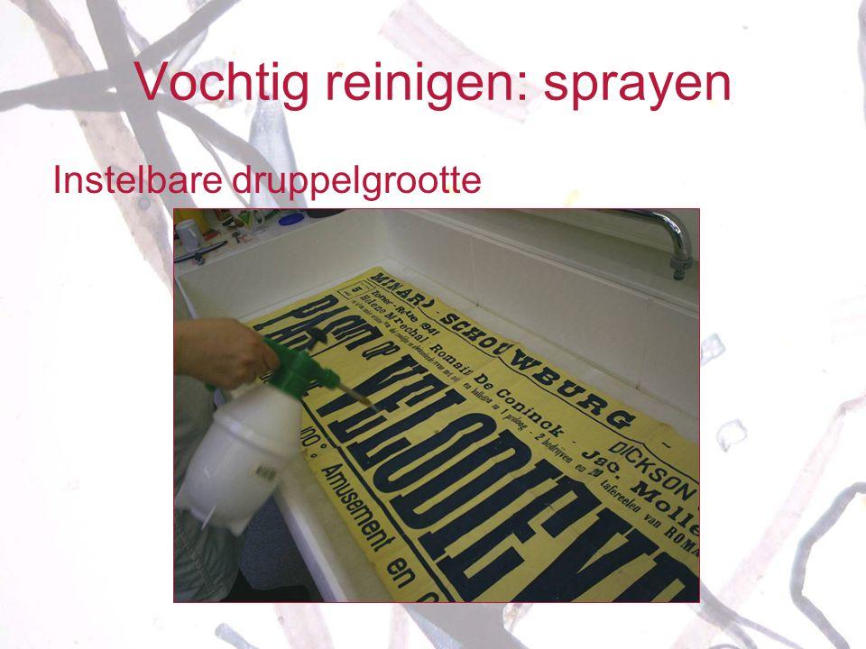 Vochtig reinigen: sprayen Instelbare druppelgrootte